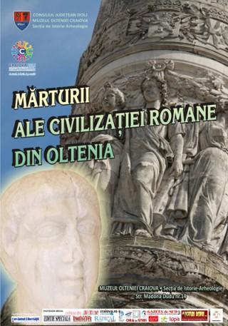 Afis expozitie Marturii ale civilizatiei romane din Oltenia