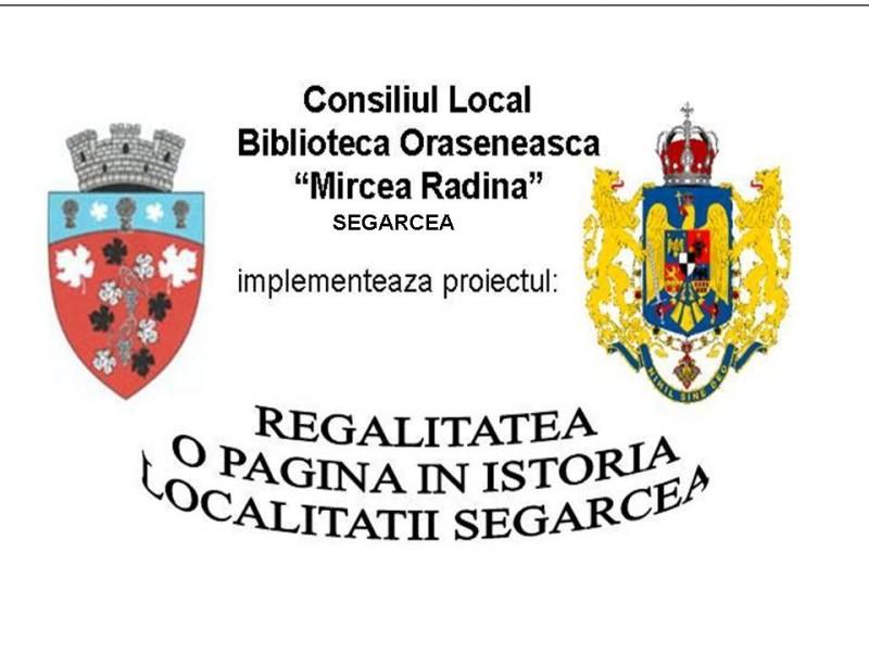 Regalitatea - O pagina in istoria localitatii Segarcea