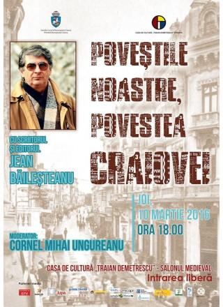 Povestile noastre, povestea Craiovei cu Jean Bailesteanu