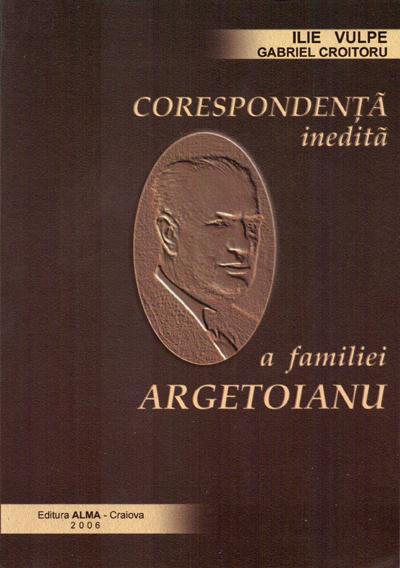Corespondenta inedita a familiei Argetoianu - Ilie Vulpe si Gabriel Croitoru