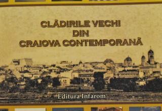 Album foto Cladirile vechi din Craiova contemporana