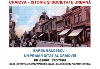 Barbu Balcescu - un primar uitat al Craiovei